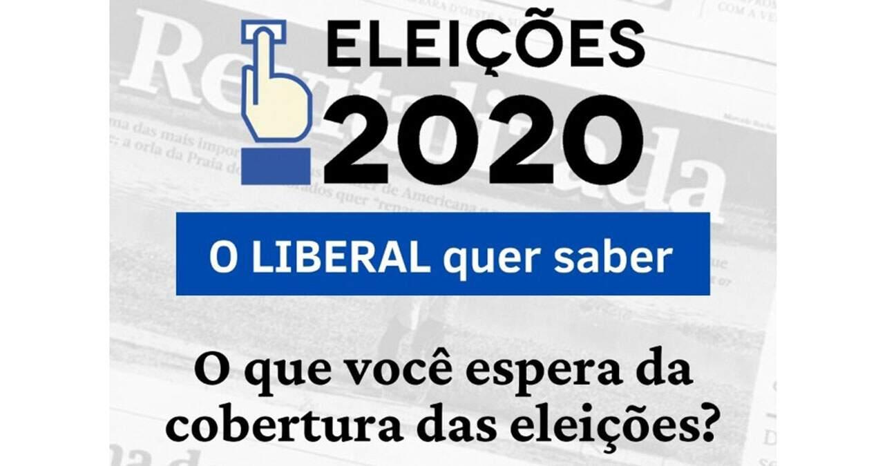 O LIBERAL quer saber: o que você espera da cobertura das eleições?