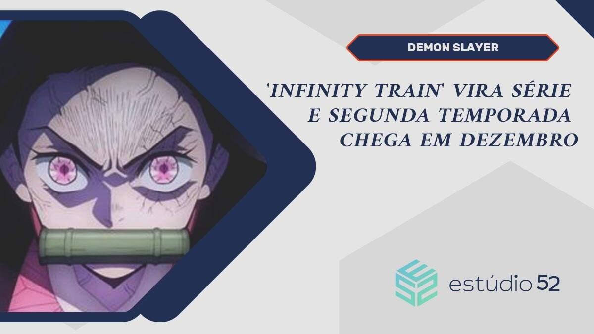 Demon Slayer: 'Infinity Train' vira série e 2ª temporada chega em dezembro